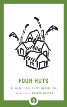 Image for Four Huts : Asian Writings on the Simple Life