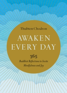Image for Awaken every day  : 365 Buddhist reflections to invite mindfulness and joy