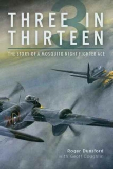 Image for Three in thirteen  : the story of a Mosquito night fighter ace