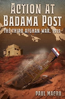 Image for Action at Badama Post  : the Third Afghan War
