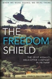 Image for The Freedom Shield : The 191st Assault Helicopter Company in Vietnam