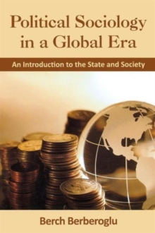 Image for Political Sociology in a Global Era : An Introduction to the State and Society