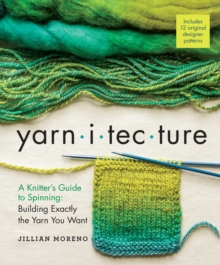 Image for Yarnitecture  : a knitter's guide to spinning - building exactly the yarn you want