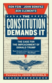 Image for The Constitution Demands It : The Case for the Impeachment of Donald Trump