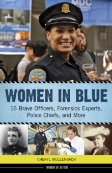Image for Women in blue  : 16 brave officers, forensics experts, police chiefs, and more