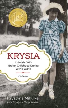 Image for Krysia : A Polish Girl's Stolen Childhood During World War II