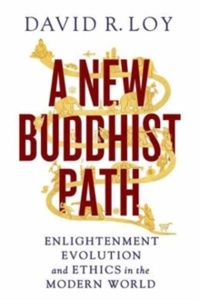 Image for A new Buddhist path  : enlightenment, evolution, and ethics in the modern world