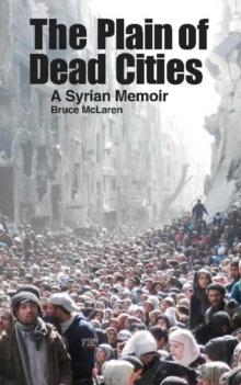 Image for Plain of Dead Cities : A Syrian Memoir