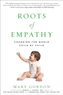 Image for Roots of Empathy : Changing the World Child by Child