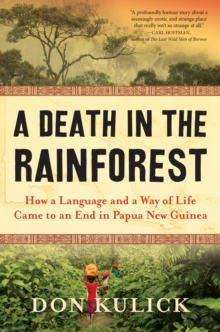Image for A Death in the Rainforest : How a Language and a Way of Life Came to an End in Papua New Guinea
