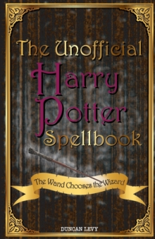 Image for The Unofficial Harry Potter Spellbook : The Wand Chooses the Wizard
