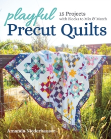 Image for Playful Precut Quilts : 15 Projects with Blocks to Mix & Match