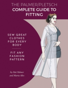 Image for The Palmer Pletsch complete guide to fitting  : sew great clothes for every body, fit any fashion pattern