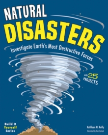 Image for Natural disasters  : investigate Earth's most destructive forces with 25 projects