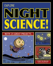 Image for Explore Night Science! : With 25 Great Projects