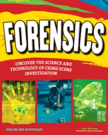 Image for Forensics  : uncover the science and technology of crime scene investigation