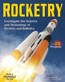 Image for ROCKETRY : Investigate the Science and Technology of Rockets and Ballistics