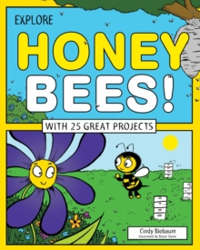 Image for Explore honey bees!  : with 25 great projects
