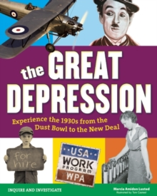 Image for The Great Depression  : experience the 1930s from the Dust Bowl to the New Deal