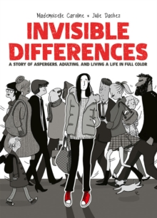 Image for Invisible differences  : a story of Aspergers, adulting, and living a life in full color