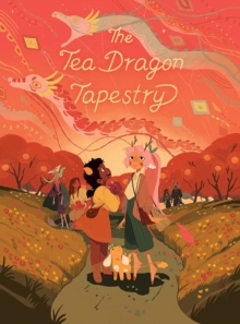 The tea dragon tapestry - O'Neill, Katie