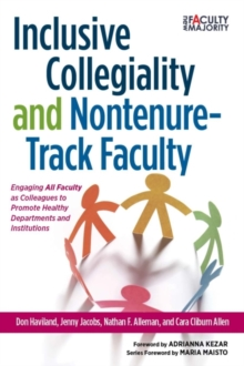 Image for Inclusive Collegiality and Non-Tenure Track Faculty : Engaging All Faculty as Colleagues to Promote Healthy Departments and Institutions