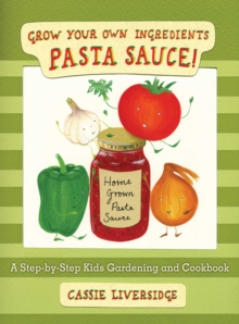 Image for Pasta Sauce! : Grow Your Own Ingredients