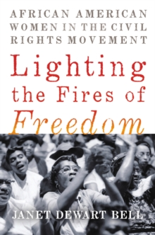 Image for Lighting the fires of freedom  : African American women in the Civil Rights Movement