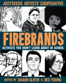 Image for Firebrands : Portraits of Activists You Never Learned About in School