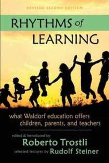 Image for Rhythms of Learning : What Waldorf Education Offers Children, Parents & Teachers