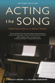 Image for Acting the Song : Performance Skills for the Musical Theatre