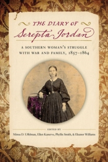Image for The Diary of Serepta Jordan : A Southern Woman's Struggle with War and Family, 1857-1864
