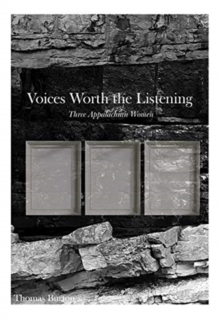 Image for Voices Worth the Listening : Three Women of Appalachia