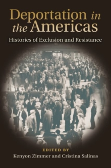 Image for Deportation in the Americas : Histories of Exclusion and Resistance
