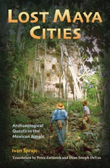 Image for Lost Maya Cities : Archaeological Quests in the Mexican Jungle