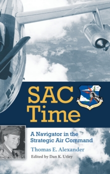 Image for SAC Time : A Navigator in the Strategic Air Command