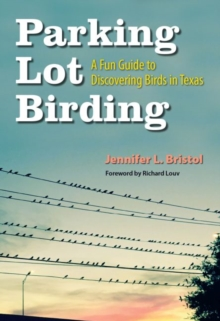 Image for Parking Lot Birding : A Fun Guide to Discovering Birds in Texas