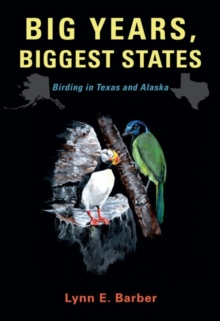Image for Big Years, Biggest States : Birding in Texas and Alaska