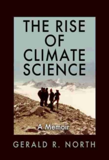 Image for The Rise of Climate Science : A Memoir