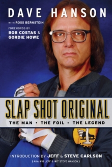 Image for Slap shot original: the man, the foil, and the legend