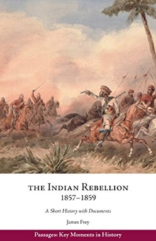 Image for The Indian Rebellion, 1857-1859 : A Short History with Documents