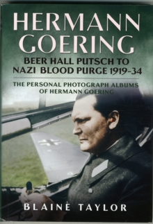 Image for Hermann Goering : Beer Hall Putsch to Nazi Blood Purge 1923-34