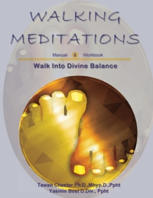 Image for Walking Meditations Manual & Workbook : Walk Into Divine Balance