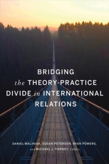 Image for Bridging the Theory-Practice Divide in International                Relations