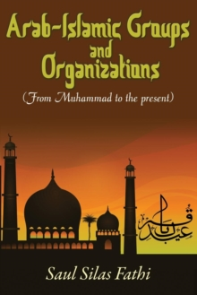 Image for Arab-Islamic Groups and Organizations : From Muhammad to the Present