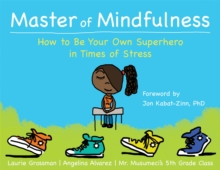 Image for Master of mindfulness  : how to be your own superhero in times of stress