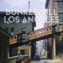 Image for Bunker Hill Los Angeles : Essence of Sunshine and Noir