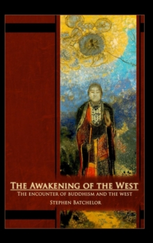 Image for The Awakening of the West : The Encounter of Buddhism and Western Culture
