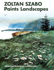 Image for Zoltan Szabo Paints Landscapes : Advanced Techniques in Watercolor