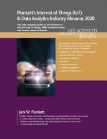 Image for Plunkett's Internet of Things (IoT) & Machine-to-Machine (M2M) Industry Almanac 2020